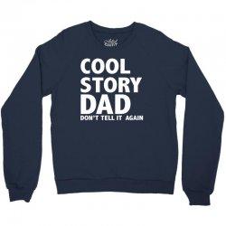 cool story dad Crewneck Sweatshirt   Artistshot