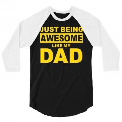 just been awesome like my dad 3/4 Sleeve Shirt | Artistshot