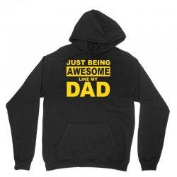 just been awesome like my dad Unisex Hoodie | Artistshot