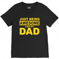 just been awesome like my dad V-Neck Tee | Artistshot