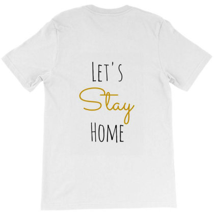 Lets Stay Home T-shirt Designed By Şen