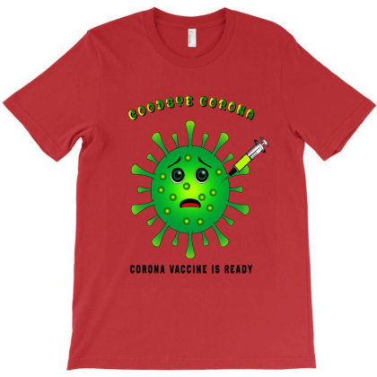 Goodbey Corona Vaccine Is Ready T Shirt Essential T Shirt T-shirt Designed By Coolstars