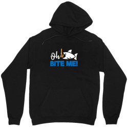 funny fishing quotes oh bite me Unisex Hoodie | Artistshot