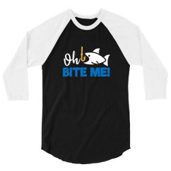 funny fishing quotes oh bite me 3/4 Sleeve Shirt | Artistshot