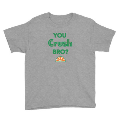 You Crush Youth Tee Designed By Marmbroks