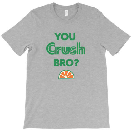 You Crush T-shirt Designed By Marmbroks