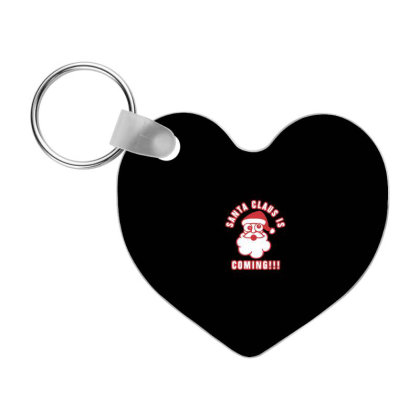 Santau Claus Is Coming Funny Frp Heart Keychain Designed By Blackstone