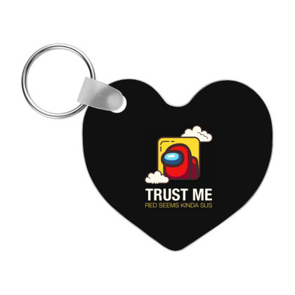 Trust Me Red Seems Kinda Sus - Among Us Game Frp Heart Keychain Designed By Diogo Calheiros