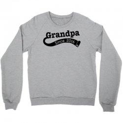 Grandpa Since 2016 Crewneck Sweatshirt   Artistshot