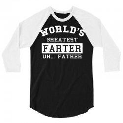 world's greatest farter uh.. father w 3/4 Sleeve Shirt | Artistshot