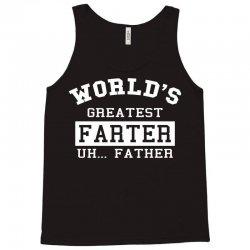 world's greatest farter uh.. father w Tank Top | Artistshot