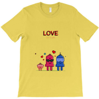 Love Do It With T-shirt Designed By Artwitharvind
