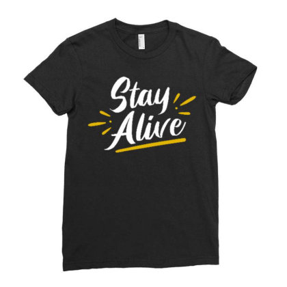 Stay Alive Ladies Fitted T-shirt Designed By Dulart