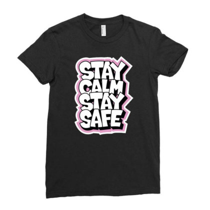 Stay Calm Stay Safe Ladies Fitted T-shirt Designed By Dulart