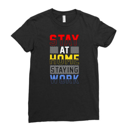 Stay At Home Staying Work Ladies Fitted T-shirt Designed By Dulart