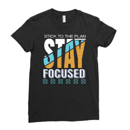 Stay Focused Ladies Fitted T-shirt Designed By Dulart
