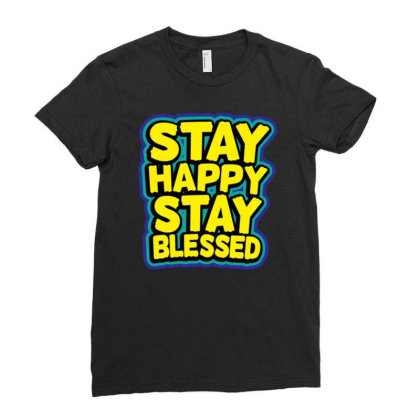 Stay Happy Stay Belssed Ladies Fitted T-shirt Designed By Dulart