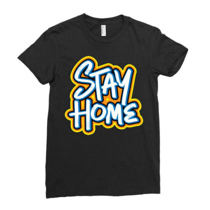 Stay Home 1 Ladies Fitted T-shirt Designed By Dulart