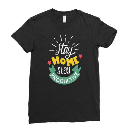 Stay Home Stay Productive Ladies Fitted T-shirt Designed By Dulart