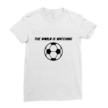 The World Is Watching Ladies Fitted T-shirt Designed By Fahmifutri
