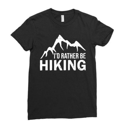Id Rather Be Hiking Ladies Fitted T-shirt Designed By Lyly