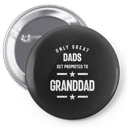 Only Great Dads Get Promoted To Granddad | Grandfather Gift Pin-back Button Designed By Cidolopez