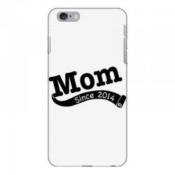Mom Since 2014 iPhone 6 Plus/6s Plus Case   Artistshot