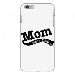 Mom Since 2016 iPhone 6 Plus/6s Plus Case | Artistshot