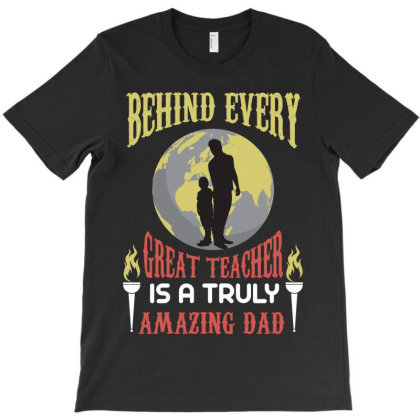 Behind Every Amazing Dad T-shirt Designed By Rardesign