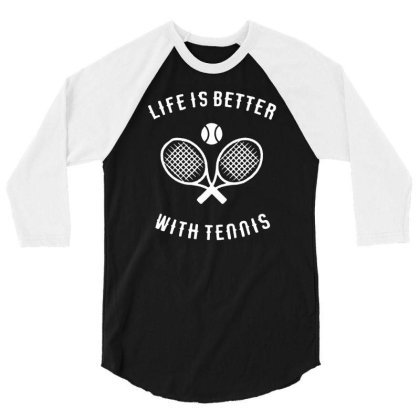 Lifes Better With Tennis 3/4 Sleeve Shirt Designed By Lyly