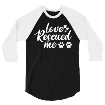Love Rescued Me 3/4 Sleeve Shirt Designed By Lyly