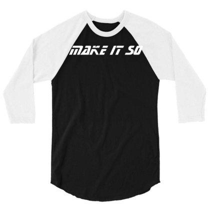 Make It So 3/4 Sleeve Shirt Designed By Lyly