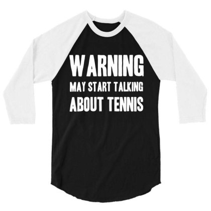 May Talk About Tennis 3/4 Sleeve Shirt Designed By Lyly