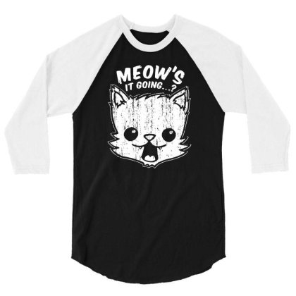 Meows It Going Cat Kitten 3/4 Sleeve Shirt Designed By Lyly