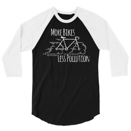 More Bikes Less Polution 3/4 Sleeve Shirt Designed By Lyly