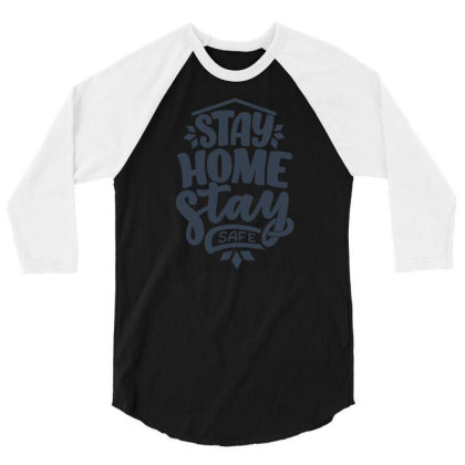 Stay Home Stay Safe 5 3/4 Sleeve Shirt Designed By Dulart