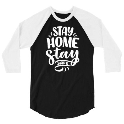 Stay Home Stay Safe 4 3/4 Sleeve Shirt Designed By Dulart