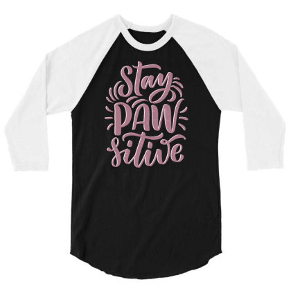 Stay Paw Sitive 3/4 Sleeve Shirt Designed By Dulart
