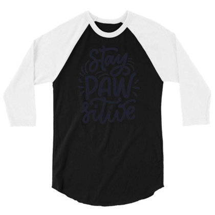 Stay Paw Sitive2 3/4 Sleeve Shirt Designed By Dulart