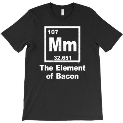 The Element Of Bacon T-shirt Designed By Lyly
