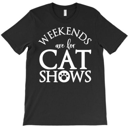 Weekends Are For Cat Shows T-shirt Designed By Lyly