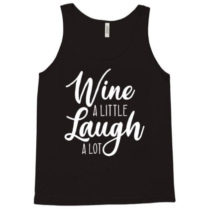 Wine A Little Laugh A Lot Tank Top Designed By Lyly