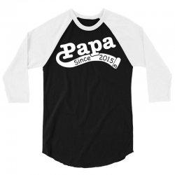 papa since 2015 3/4 Sleeve Shirt | Artistshot