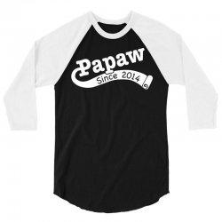 Papaw Since 2014 3/4 Sleeve Shirt | Artistshot