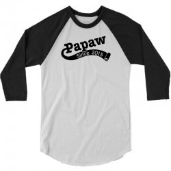 Papaw Since 2015 3/4 Sleeve Shirt   Artistshot