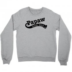 Papaw Since 2015 Crewneck Sweatshirt   Artistshot