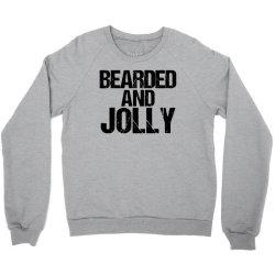 funny christmas  bearded and jolly Crewneck Sweatshirt | Artistshot