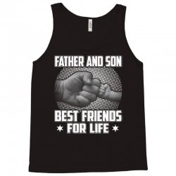 Father and son Best friends for life - Fathers day Tank Top | Artistshot