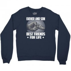 Father and son Best friends for life - Fathers day Crewneck Sweatshirt | Artistshot