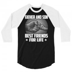 Father and son Best friends for life - Fathers day 3/4 Sleeve Shirt | Artistshot